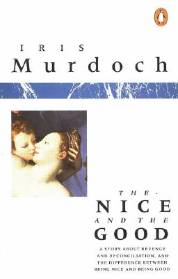 The Nice and the Good By Murdoch, Iris