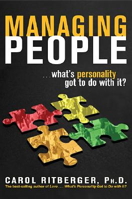 Managing People...What's Personality Got to Do With It? By Ritberger, Carol