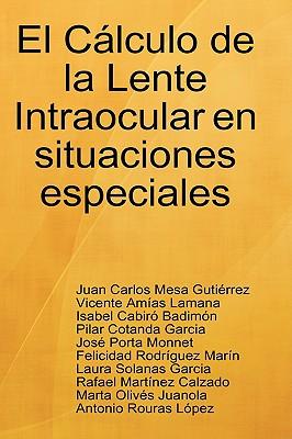 Lulu Press El Clculo de La Lente Intraocular En Situaciones Especiales by Gutierrez, Juan Carlos Mesa/ Lamana, Vicente Amas/ Badimn, Isabel at Sears.com